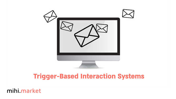 Trigger-Based interaction systems